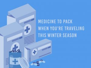 Medicines to Pack When Traveling This Winter Season